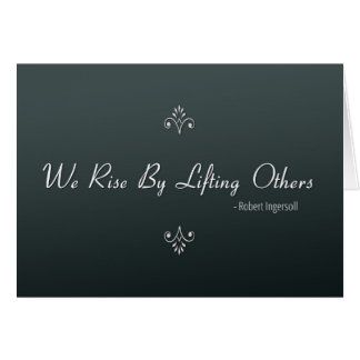 We Rise by Lifting Others for Boss's Day Card