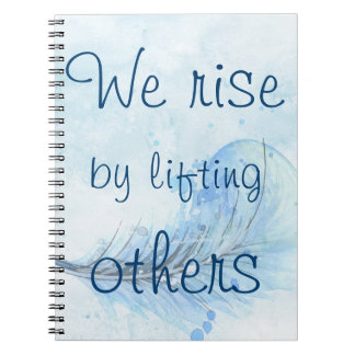 We rise by lifting others watercolor feather notebook