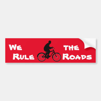 We Rule the Roads Bike Rider Bumper Sticker