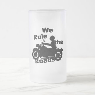We Rule the Roads Biker 16 oz Frosted Glass Mug