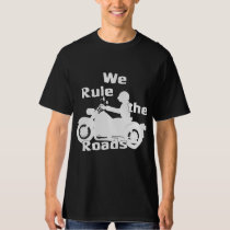 We Rule the Roads Biker Dark T-Shirt
