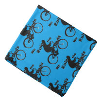 We Rule the Roads Cyclist Bandana