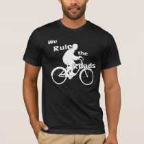 We Rule the Roads Cyclist T-Shirt