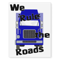 We Rule the Roads (Semi) Temporary Tattoos