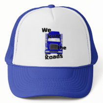 We Rule the Roads Trucker Hat
