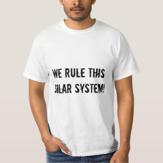 We Rule This Solar System! T-Shirt