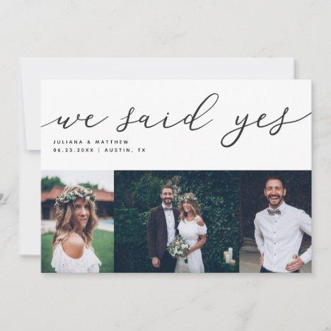 We Said Yes Modern Script Wedding Multi Photo Announcement