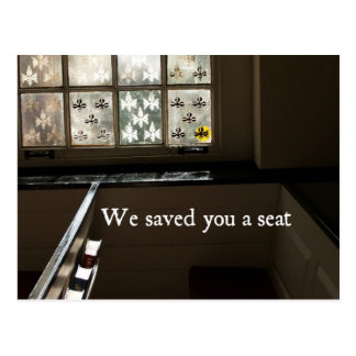 We Saved you a seat Postcard