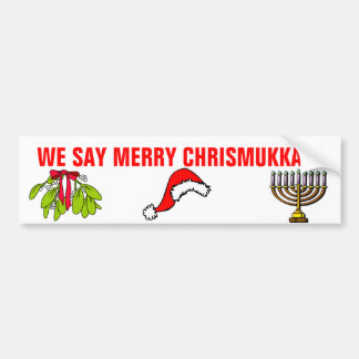We Say Merry Chrismukkah! Bumper Stickers