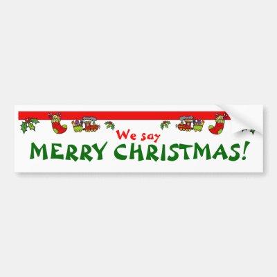 we say merry christmas bumper sticker zazzlecom