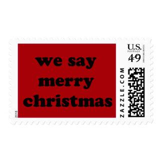 We Say Merry Christmas Postage Stamp