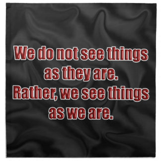WE SEE THINGS AS WE ARE CLOTH NAPKINS