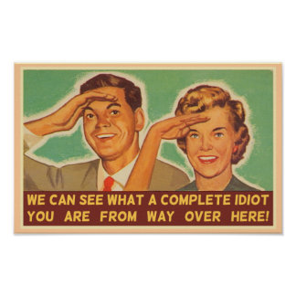 We See You're An Idiot Poster
