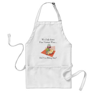 We Serve Only Fine Vintage Wine- Did You Bring Any Adult Apron