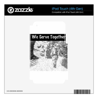We Serve Together iPod Touch 4G Skin