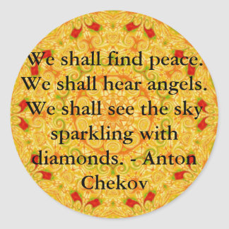 We shall find peace. We shall hear angels......... Classic Round Sticker