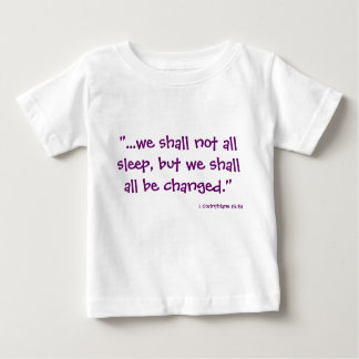 We shall not all sleep... infant t-shirt