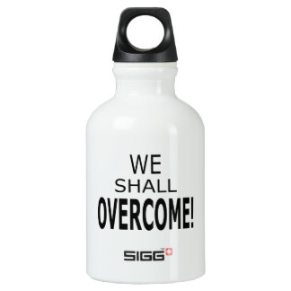 We Shall Overcome Bottle Water