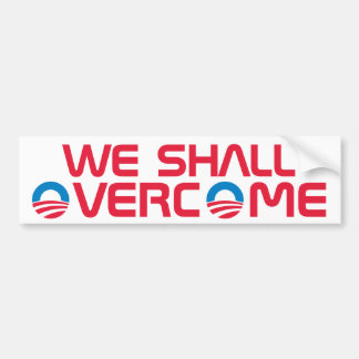 We Shall Overcome Bumper Sticker