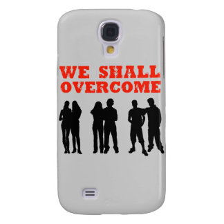 We Shall overcome Samsung Galaxy S4 Cover