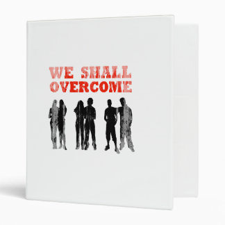 We Shall overcome Faded png Vinyl Binder