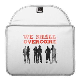 We Shall overcome Faded png Sleeves For MacBook Pro