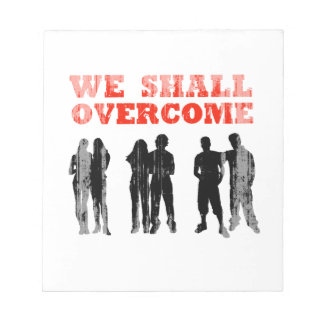 We Shall overcome Faded png Notepads