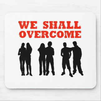 We Shall overcome Mouse Mat