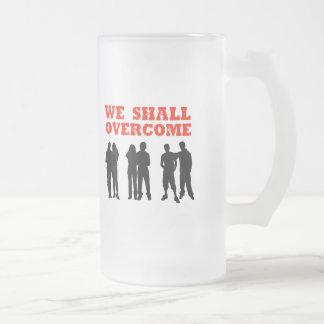 We Shall overcome 16 Oz Frosted Glass Beer Mug