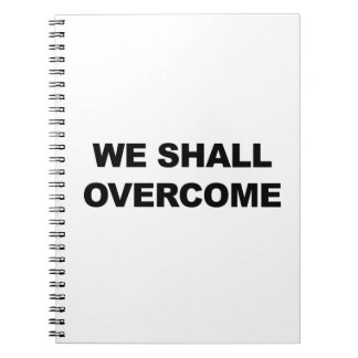 WE SHALL OVERCOME NOTEBOOK