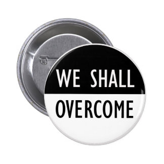 We Shall Overcome Pinback Button