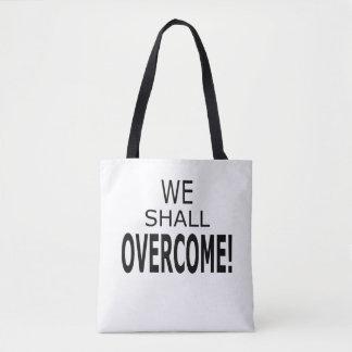 We Shall Overcome Tote Bag