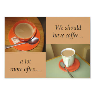 We shouldhave coffee..., a ... 5x7 paper invitation card
