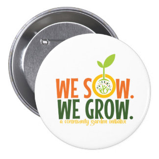 We Sow We Grow Button