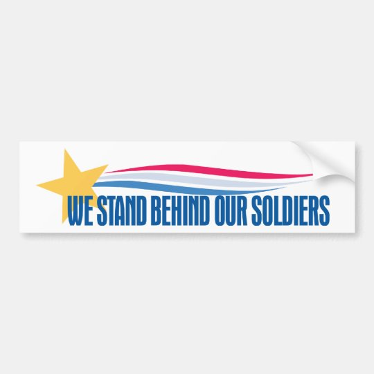 We Stand Behind Our Soldiers Bumper Sticker