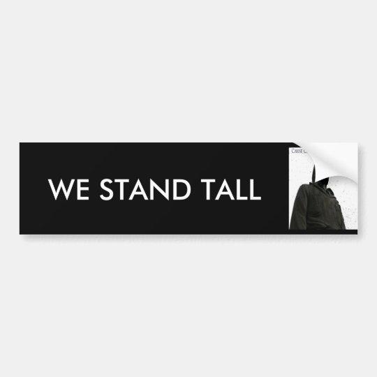 We Stand Tall Bumper Sticker