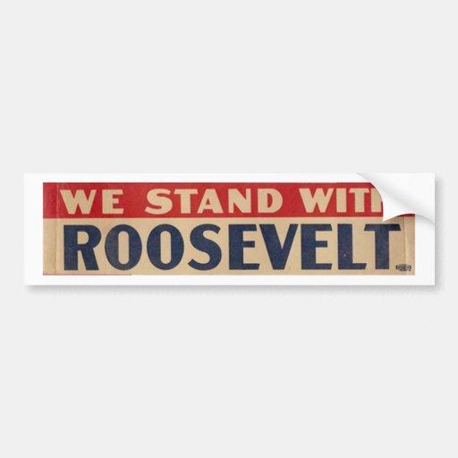 """We Stand with Roosevelt"" bumper sticker"