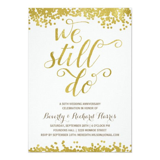 We still do faux gold foil anniversary party invitation zazzle we still do faux gold foil anniversary party invitation stopboris