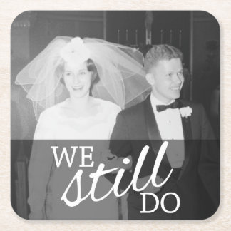 We Still Do - Wedding Anniversary with Photo Square Paper Coaster