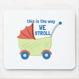 We Stroll Mouse Pad