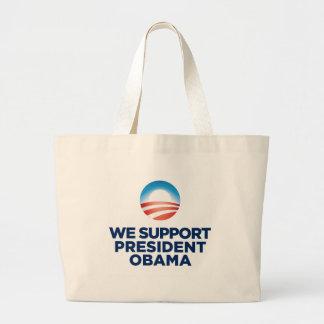 We Support President Obama Bag