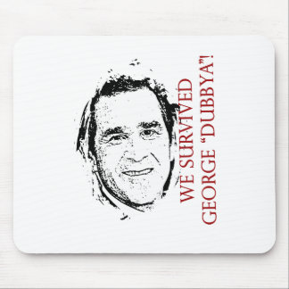 "We Survived George ""dubbya"" Bush Mouse Pad"