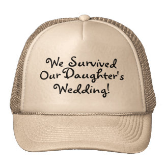 We Survived Our Daughters Wedding Trucker Hat