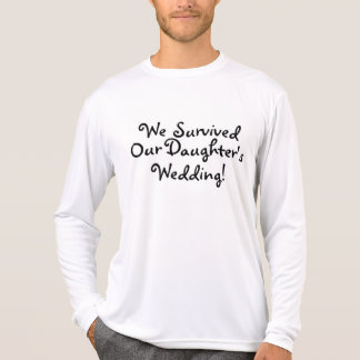 We Survived Our Daughters Wedding T-shirt