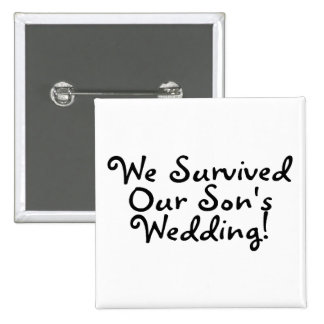 We Survived Our Sons Wedding (Black) Button