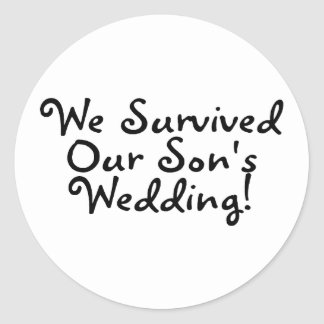 We Survived Our Sons Wedding (Black) Classic Round Sticker