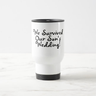We Survived Our Sons Wedding Mugs