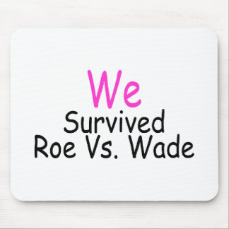 We Survived Roe Vs. Wade (pink) Mouse Pad