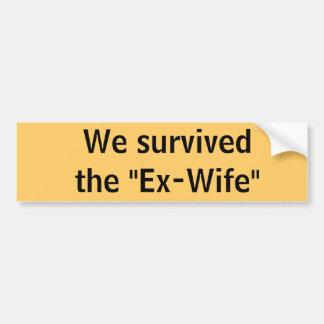 "We survived the ""Ex-Wife"" bumper sticker"