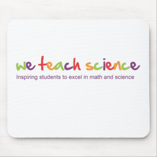 We Teach Science Donation Gift* Mouse Pad